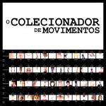 O Colecionador de Movimentos (2)
