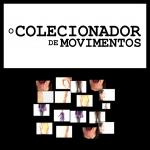 O Colecionador de Movimentos (6)