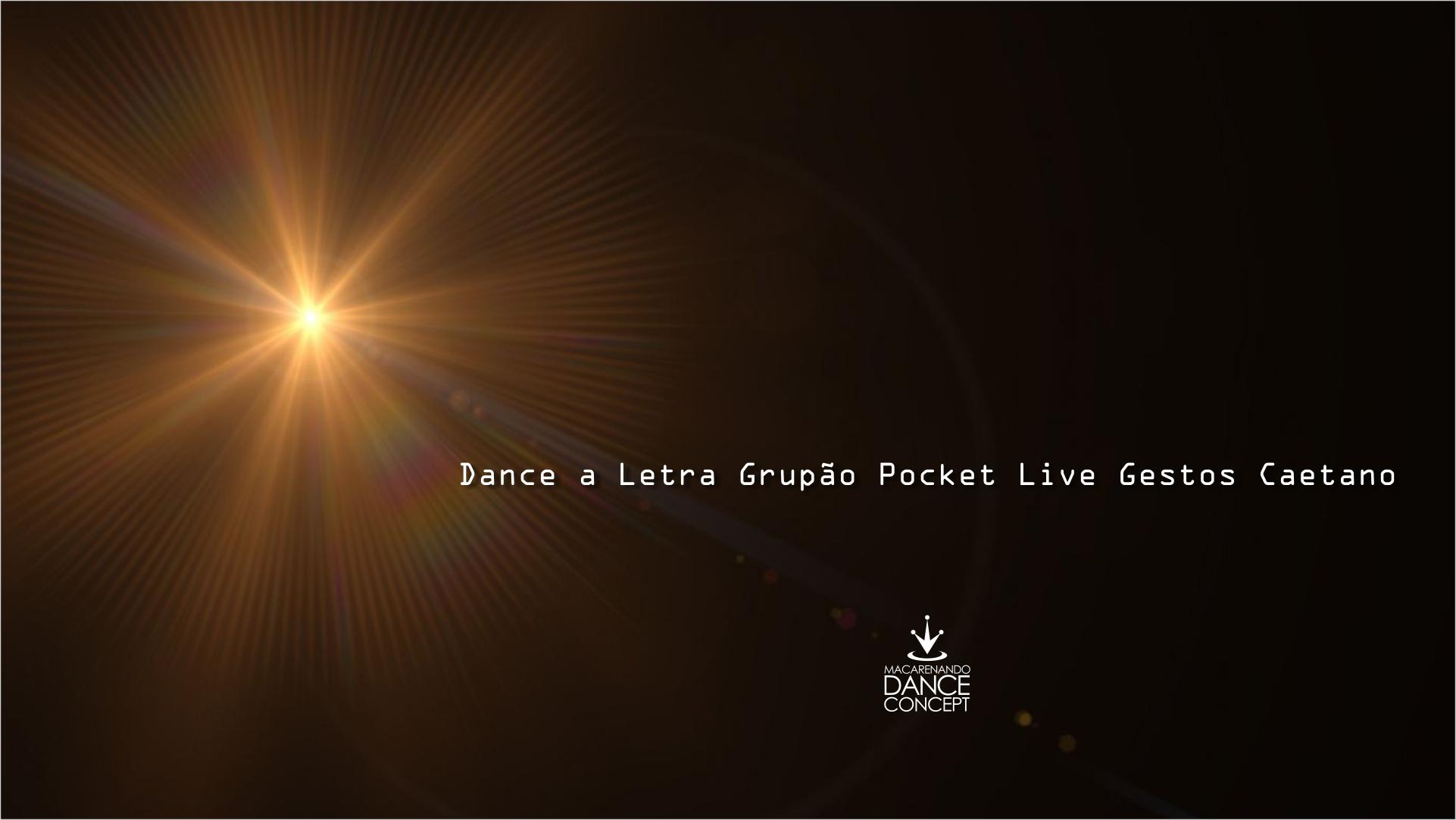 Dance a Letra Grupão Pocket Live Gestos Caetano 2