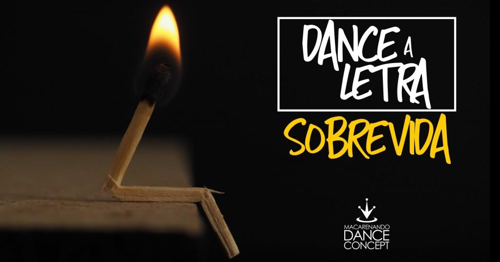 Dance a Letra - Sobrevida