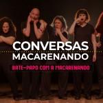 Conversas Macarenando_10AGO