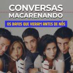 Conversas Macarenando_14SET