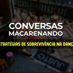 Conversas Macarenando_29MAI